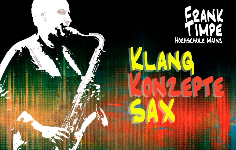 Klangkonzepte Saxophon mit Frank Timpe, Hochschule Mainz